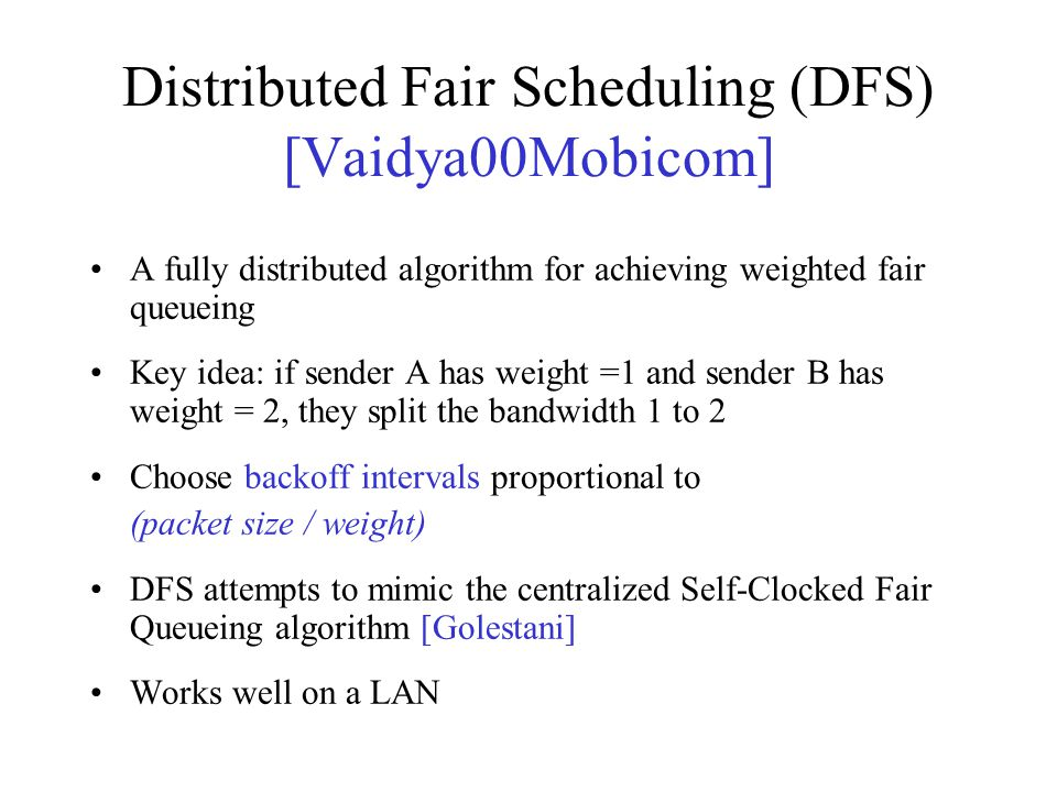 Distributed Fair Scheduling (DFS) [Vaidya00Mobicom]